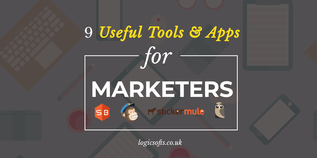 9 Useful Tools and Apps for Marketers