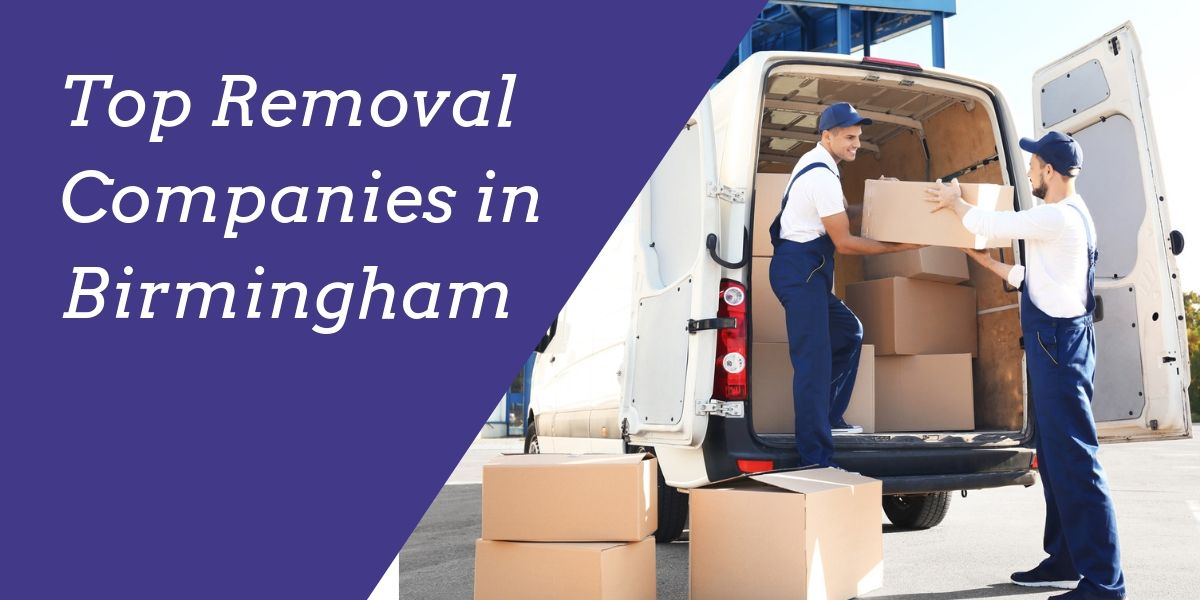 Top 10 Removal Companies in Birmingham 2020