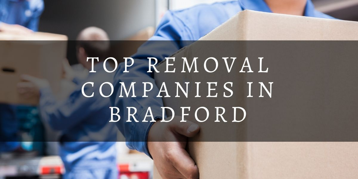 Top 9 Removal Companies in Bradford 2020