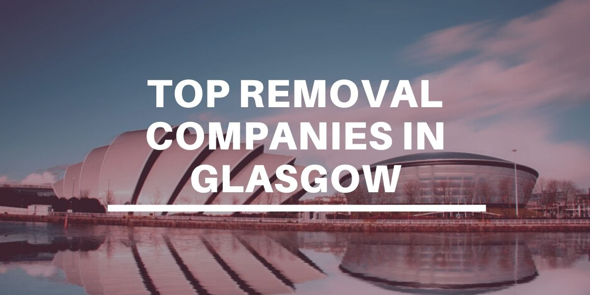 Top 10 Removal Companies in Glasgow 2020