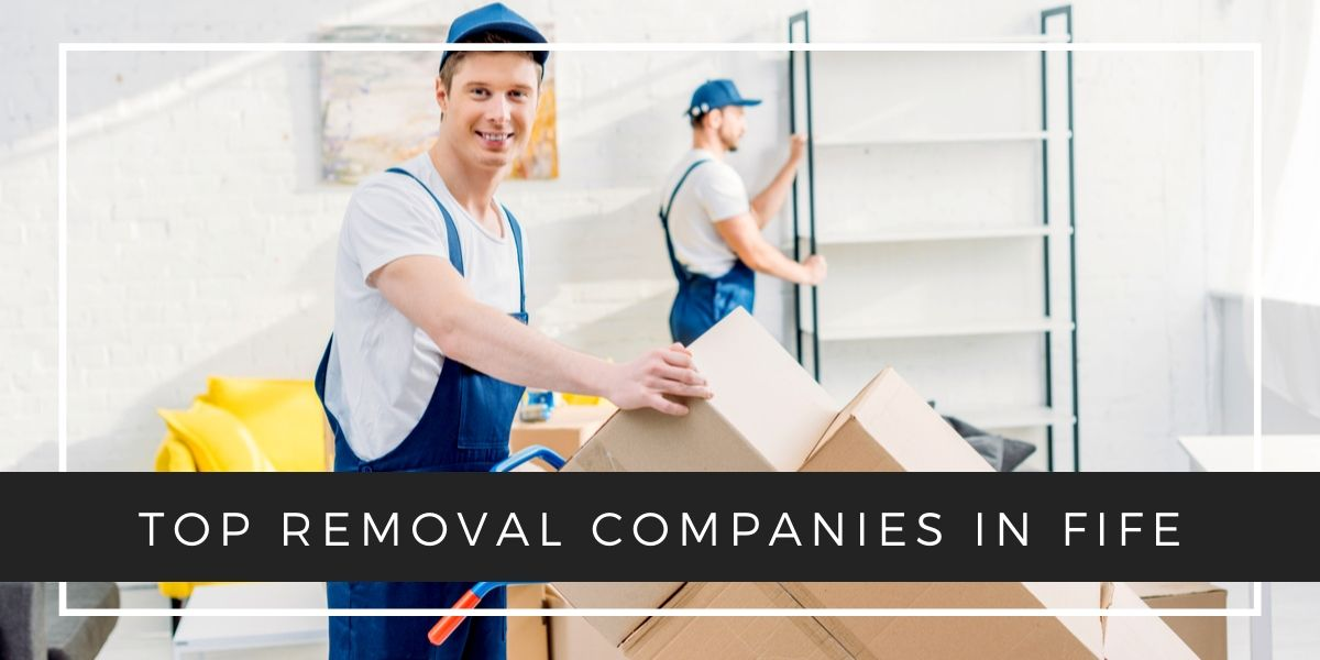Top 5 Removal Companies in Fife 2020