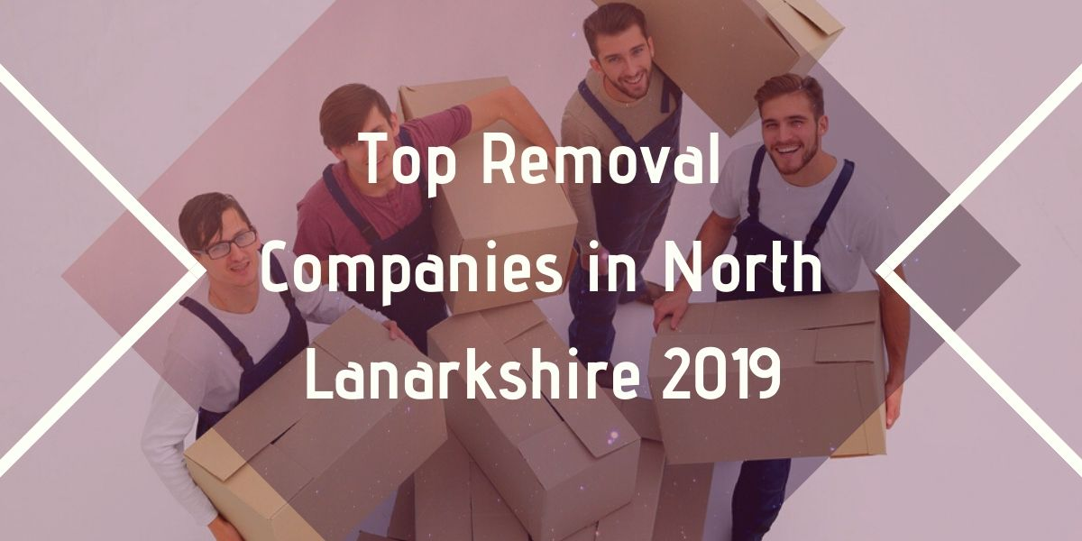 Top 5 Removal Companies in North Lanarkshire 2019