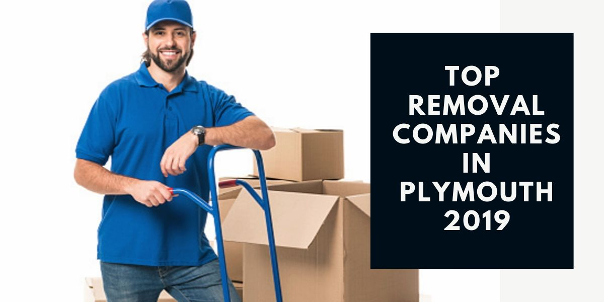 Top 6 Removal Companies in Plymouth 2019