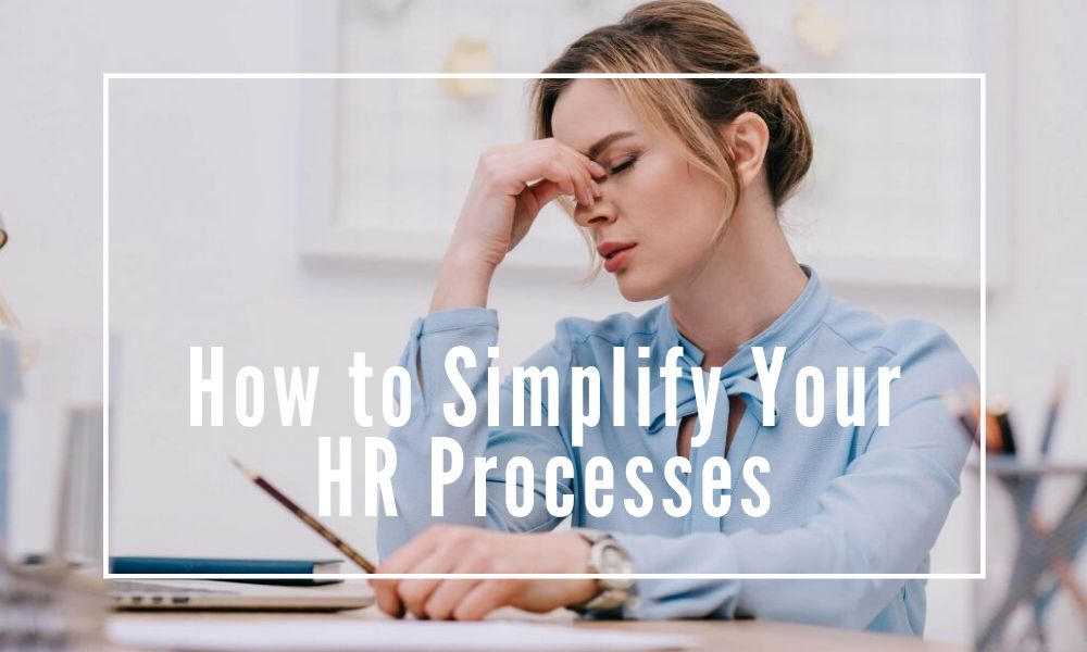 How to Simplify Your HR Processes