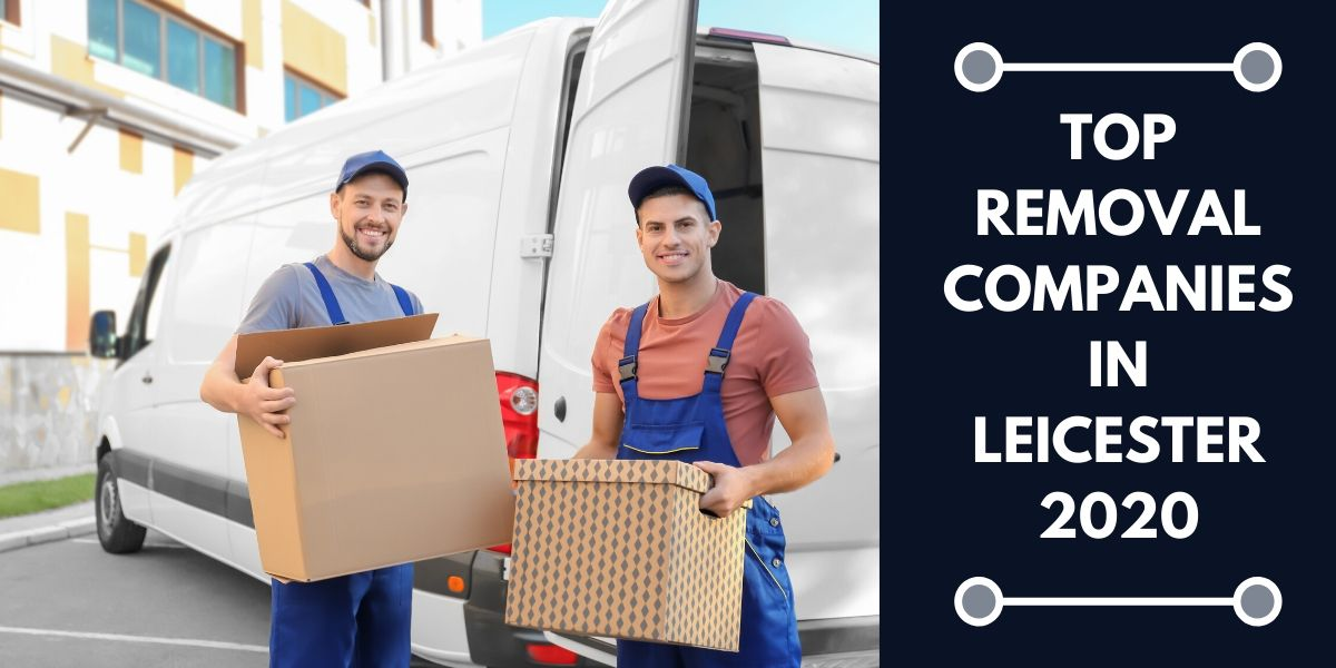 Top Five Removal Companies In Leicester 2020
