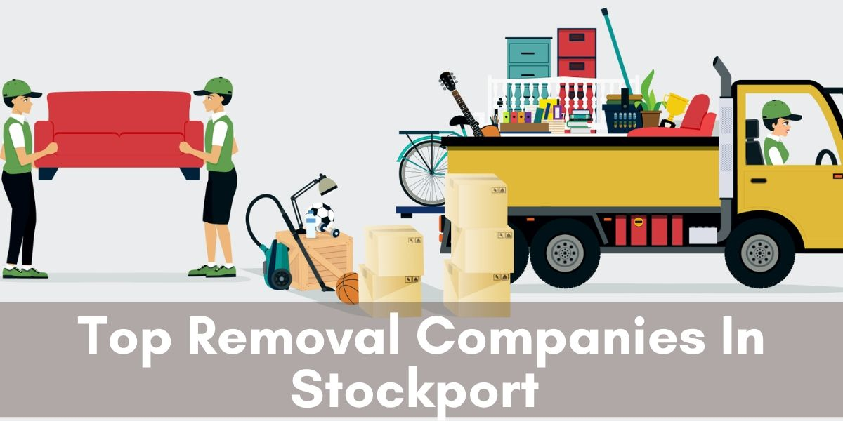 Top Five Removal Companies In Stockport 2020